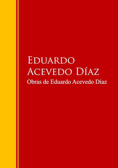 Eduardo Acevedo Diaz Obras de Eduardo Acevedo Díaz eduardo muslip avión