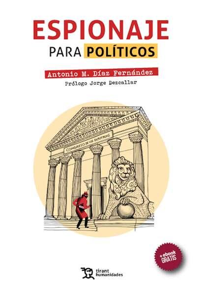 Antonio M. Díaz Fernández Espionaje para políticos недорого