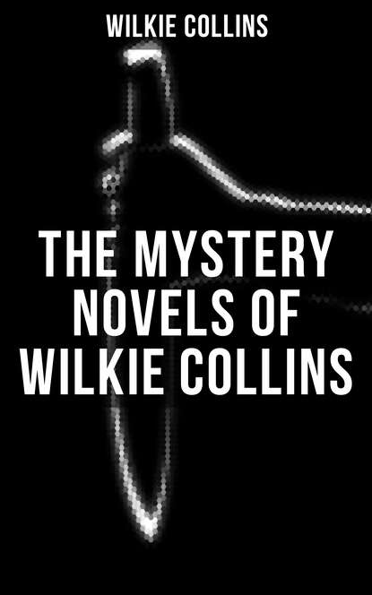 Wilkie Collins Collins THE MYSTERY NOVELS OF WILKIE COLLINS wilkie collins collins the moonstone mystery thriller classic