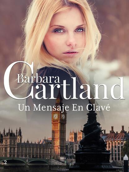 Barbara Cartland Un Mensaje en Clave barbara cartland el amor es la clave