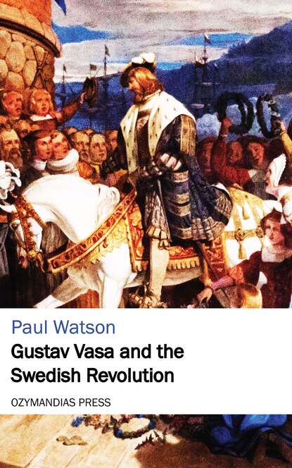 Paul Watson Gustav Vasa and the Swedish Revolution gustav gloom and the four terrors 3