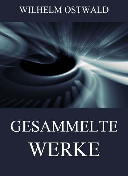Wilhelm Ostwald Gesammelte Werke ostwald helgason мини юбка