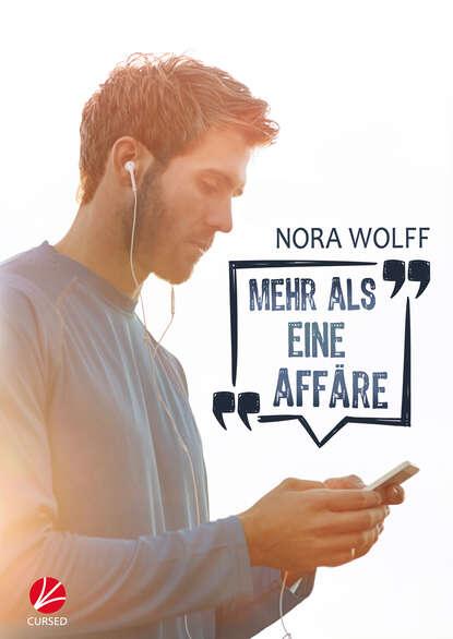 Nora Wolff Mehr als eine Affäre nora wolff fessel mich
