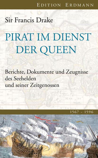 Sir Frances Drake Pirat im Dienst der Queen недорого