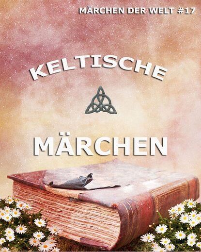 Группа авторов Keltische Märchen недорого