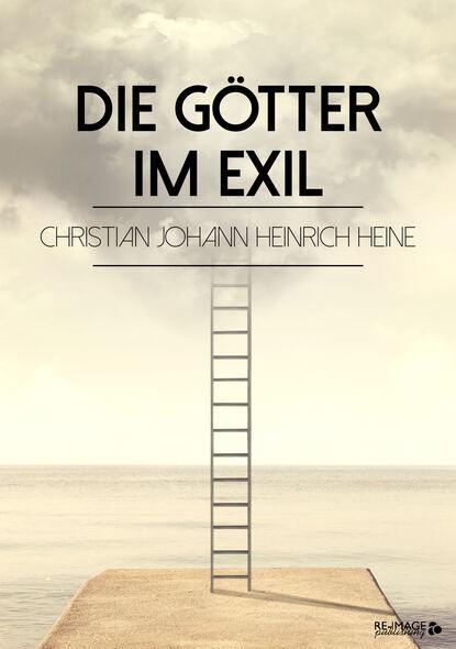 Генрих Гейне Die Götter im Exil недорого
