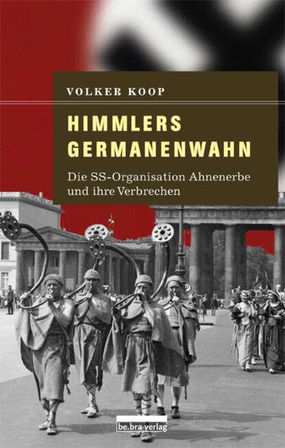 Фото - Volker Koop Himmlers Germanenwahn volker koop bormann