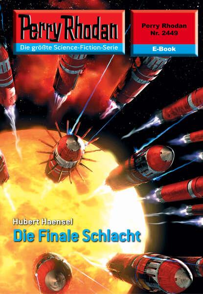 Hubert Haensel Perry Rhodan 2449: Die Finale Schlacht недорого