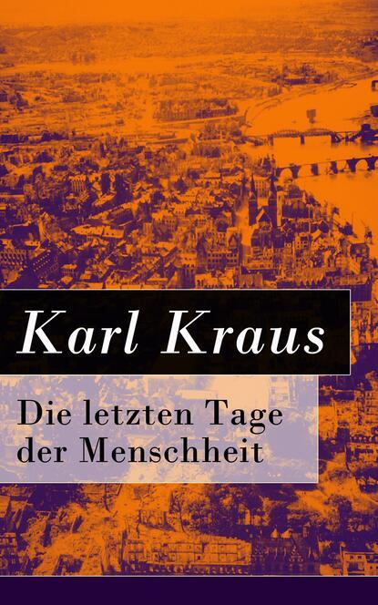 Karl Kraus Die letzten Tage der Menschheit недорого