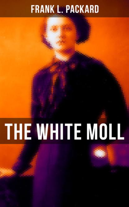 Frank L. Packard The White Moll недорого
