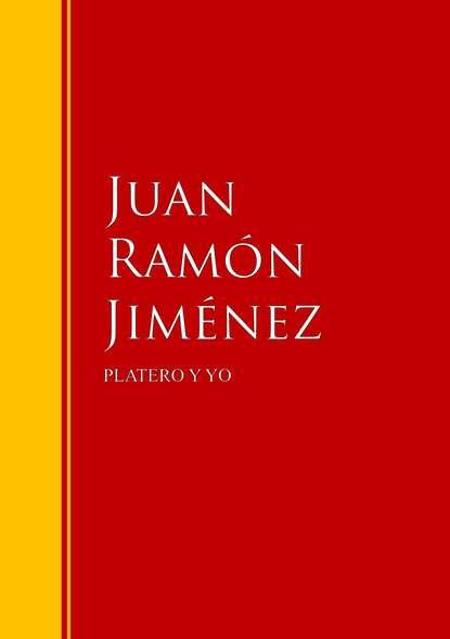 Juan Ramon Jimenez PLATERO Y YO juan carlos mendez guedez la noche y yo