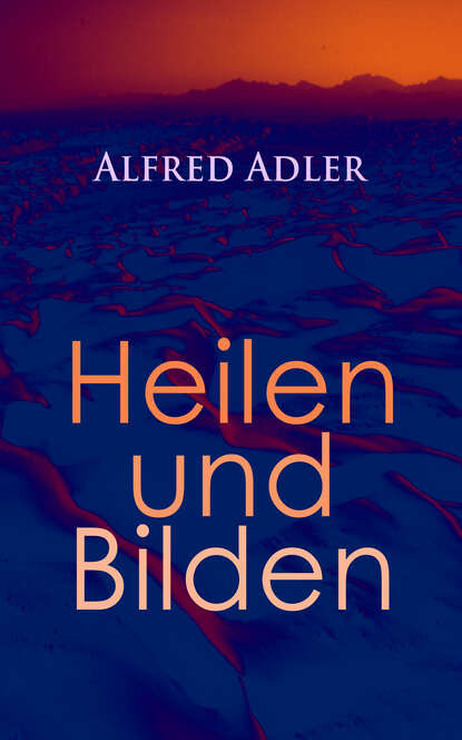 Alfred Adler Alfred Adler: Heilen und Bilden doblin alfred berlin alexanderplatz