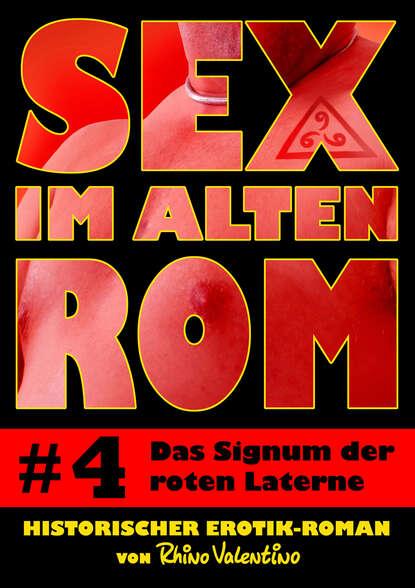 Rhino Valentino Sex im alten Rom 4 - Das Signum der roten Laterne d fries lasset das drama in rom beginnen