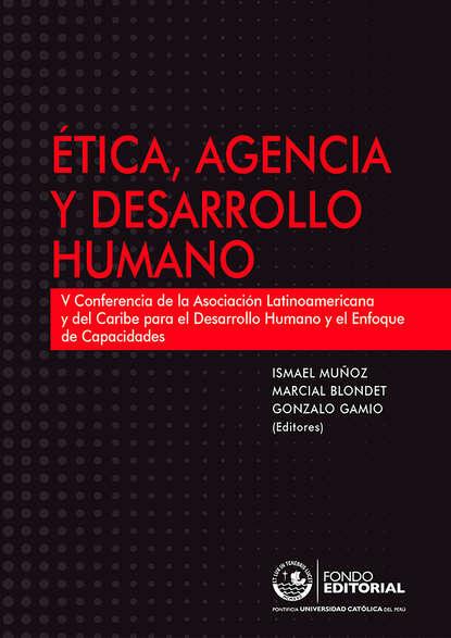 Фото - Группа авторов Ética, agencia y desarrollo humano группа авторов semiótica cultura y desarrollo psicológico