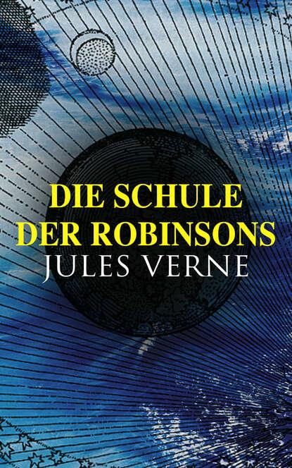 Фото - Jules Verne Die Schule der Robinsons jules verne die meuterer von der bounty ungekürzt