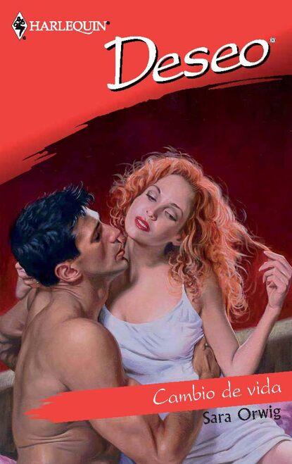 Sara Orwig Cambio de vida sara orwig cala te e beija me