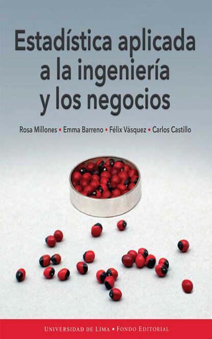 Фото - Carlos José Castillo Estadística aplicada a la ingeniería y los negocios juan carlos rodríguez macías prácticas de investigación aplicada a contextos educativos