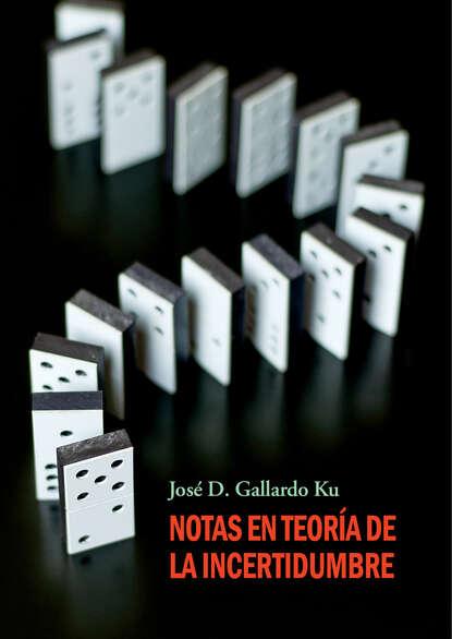 José D. Gallardo Ku Notas en teoría de la incertidumbre josé alberto gallardo perros que ladran de noche