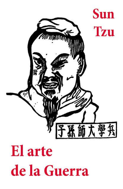 Сунь-цзы El arte de la Guerra sunzi el arte de la guerra