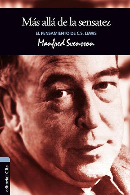 Manfred Svensson El pensamiento de C.S. Lewis: Más allá de la sensatez недорого