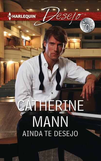 Catherine Mann Ainda te desejo catherine mann voltarei a seduzir te