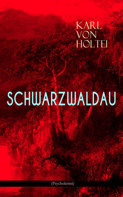 Karl von Holtei Schwarzwaldau (Psychokrimi) karl von holtei ein trauerspiel in berlin
