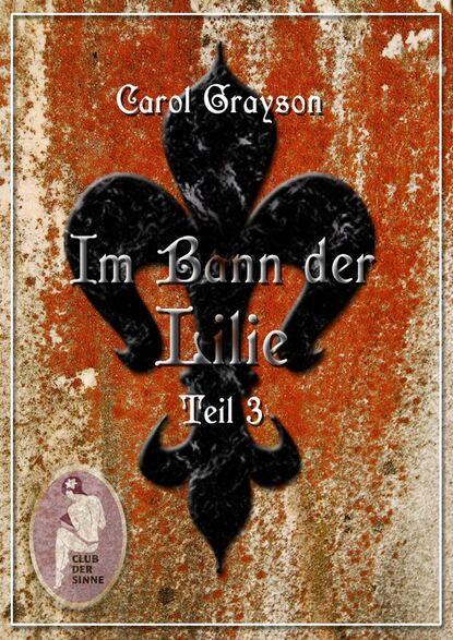 Carol Grayson Im Bann der Lilie 3 carol grayson seidendrachen