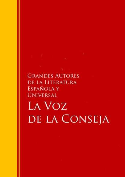 Grandes Autores de la Literatura Espanola y Universal La Voz de la Conseja eduardo de echegaray diccionario general etimologico de la lengua espanola tomo 5