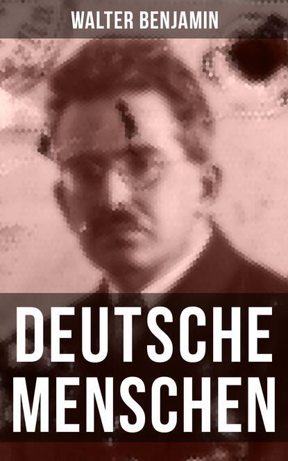 Walter Benjamin Walter Benjamin: Deutsche Menschen недорого
