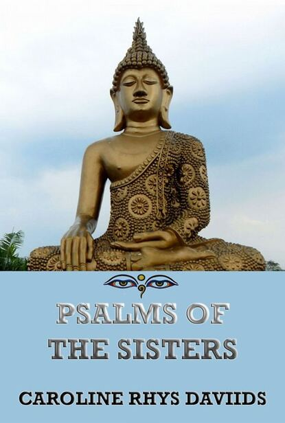 Caroline Rhys Davids Psalms Of The Sisters