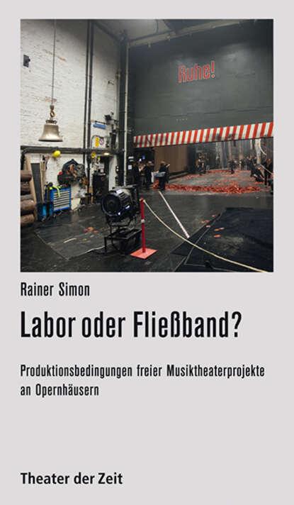 Rainer Simon Labor oder Fließband? rainer simon labor oder fließband
