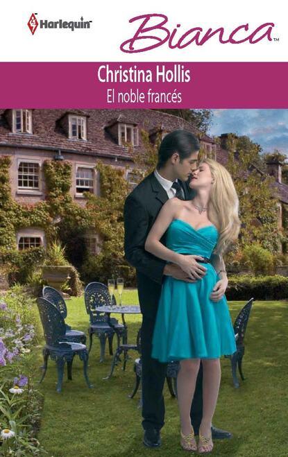 Christina Hollis El noble francés christina hollis do zobaczenia we włoszech