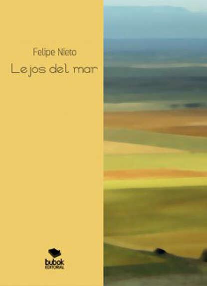 Felipe Nieto Lejos del mar недорого