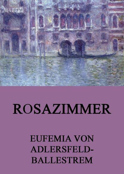Eufemia von Adlersfeld-Ballestrem Rosazimmer недорого