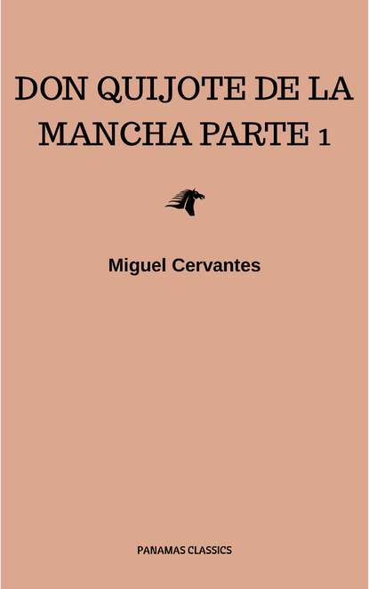 cervantes m el ingenioso hidalgo don quijote de la mancha i книга на испанском языке Мигель де Сервантес Сааведра El Ingenioso Hidalgo Don Quijote de La Mancha