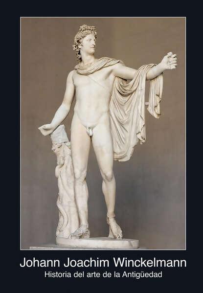 Johann Joachim Winckelmann Historia del arte de la Antigüedad luis borobio navarro historia sencilla del arte