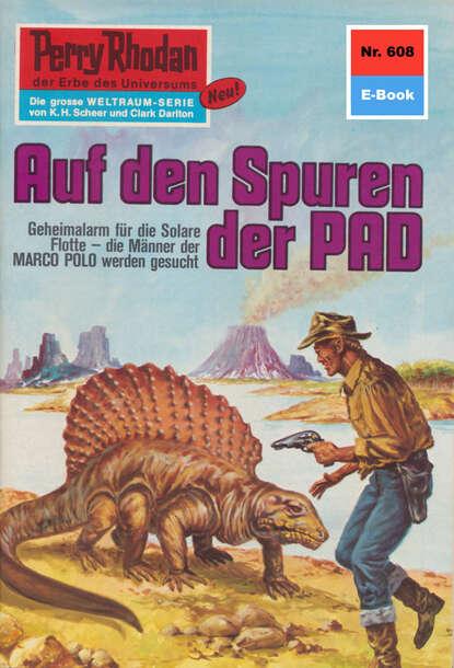Clark Darlton Perry Rhodan 608: Auf den Spuren der PAD clark darlton perry rhodan 443 überfall auf exilot