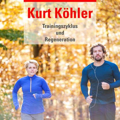 Фото - Kurt Köhler Trainingszyklus Regeneration werner köhler crinellis kalter schatten