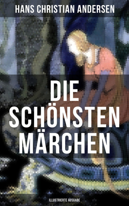 Hans Christian Andersen Die schönsten Märchen von Hans Christian Andersen (Illustrierte Ausgabe) ключ воротка hans 1161м30
