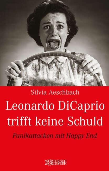 silvia aeschbach leonardo dicaprio trifft keine schuld Silvia Aeschbach Leonardo DiCaprio trifft keine Schuld