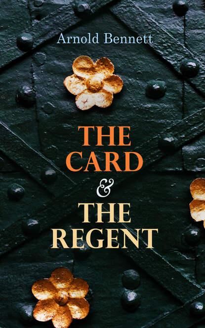 Фото - Arnold Bennett The Card & The Regent bennett arnold the honeymoon