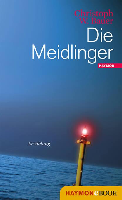 Christoph W. Bauer Die Meidlinger christoph w bauer im alphabet der häuser