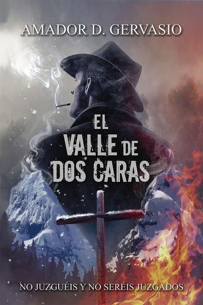 Amador D. Gervasio El valle de dos caras amador d gervasio el valle de dos caras