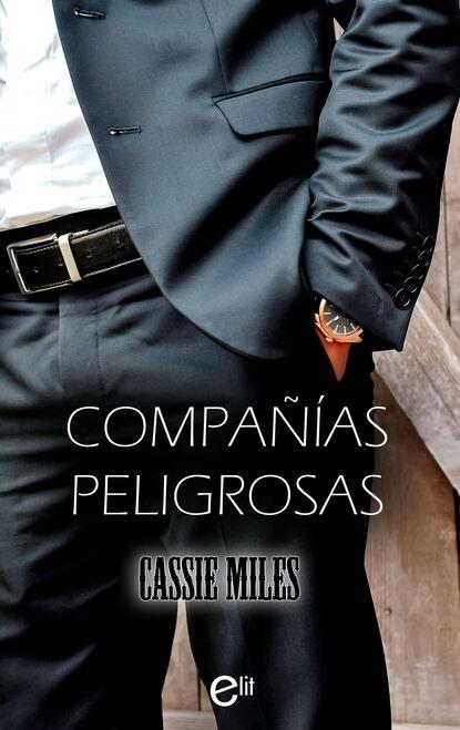 Cassie Miles Compañías peligrosas недорого