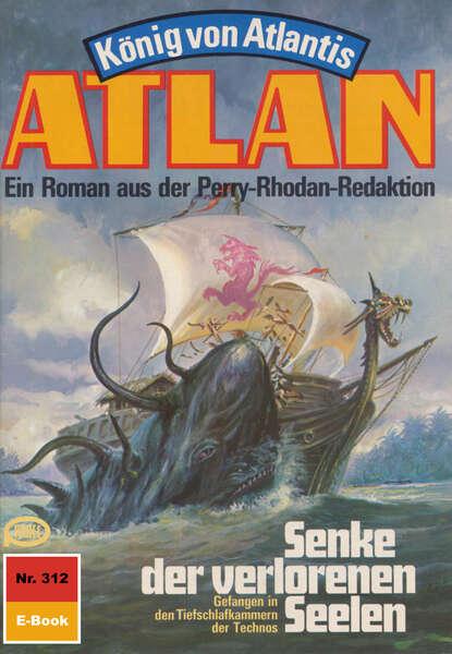 Atlan 312: Senke der verlorenen Seelen