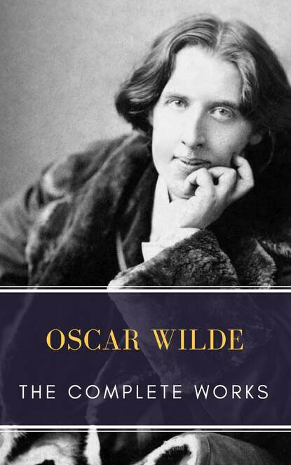 Оскар Уайльд The Complete works of Oscar Wilde oscar wilde complete works of oscar wilde