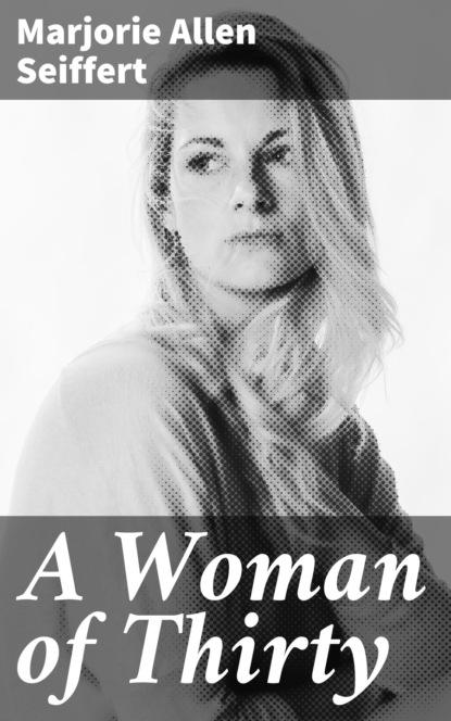Marjorie Allen Seiffert A Woman of Thirty marjorie garber a manifesto for literary studies