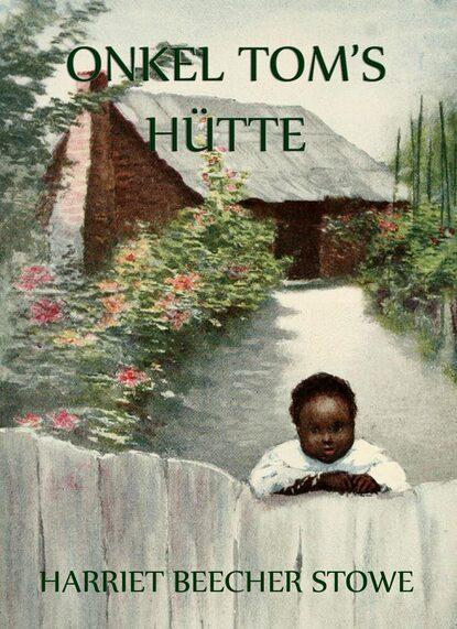Harriet Beecher-Stowe Onkel Toms Hütte гарриет бичер стоу onkel toms hütte