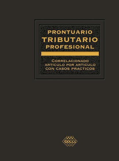 José Pérez Chávez Prontuario Tributario correlacionado artículo por artículo con casos prácticos. Profesional 2019 недорого
