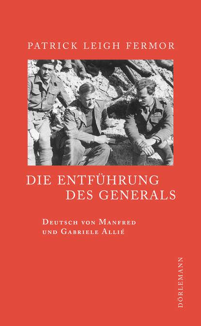 Patrick Leigh Fermor Die Entführung des Generals недорого